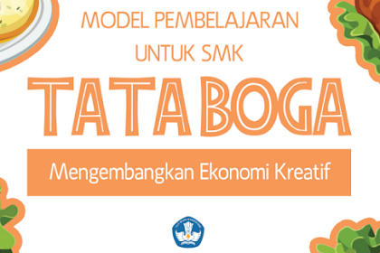 Model Pembelajaran SMK Tata Boga - Mengembangkan Ekonomi Kreatif
