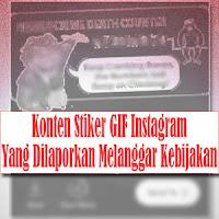 Konten Stiker GIF dari GIPHY yang Melanggar Kebijakan Instagram