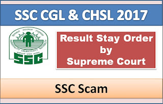 Stay Order for SSC CGL and CHSL 2017 Result By SC