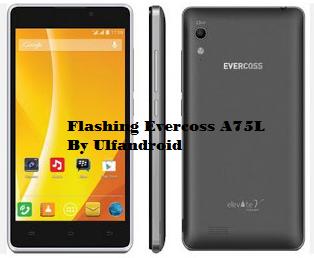 Cara Flashing Evercoss A75L Via Flashtool