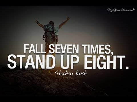 Fall Seven Times, Stand Up Eight - Stephen Bush Quote