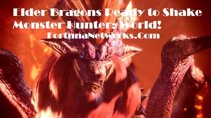 Elder Dragons Trailer,Ready to Shake Monster Hunter: World!