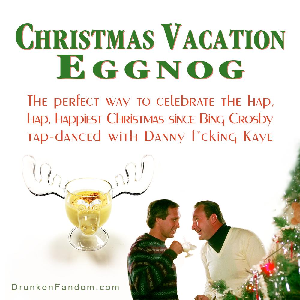 christmas vacation eggnog the perfect way to celebrate the hap hap happiest christmas - Hap Hap Happiest Christmas