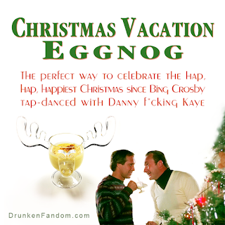 Christmas Vacation Eggnog: The perfect way to celebrate the hap, hap, happiest Christmas since Bing Crosby tap-danced with Danny f*cking Kaye