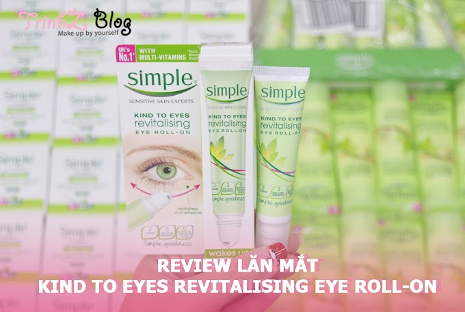 [REVIEW] Lăn mắt Simple Kind to Eyes Revitalising Eye Roll–On - khen ít chê nhiều