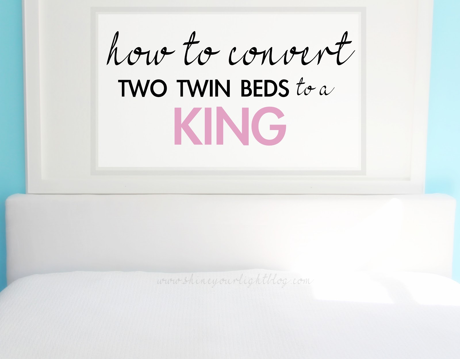 Tutorial On How To Convert Two Twin Beds A King