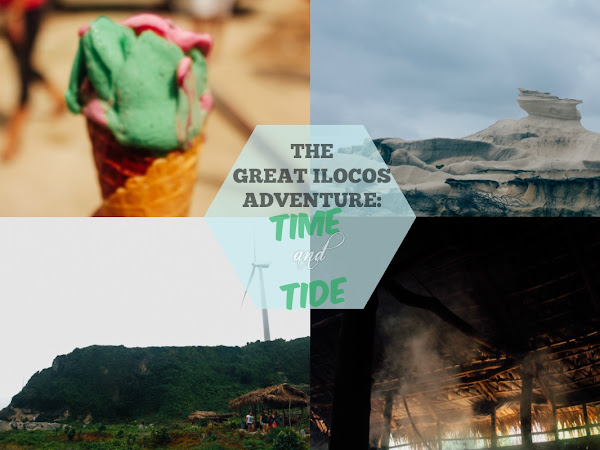 THE GREAT ILOCOS ADVENTURE PART 3: TIME AND (LOTS OF) TIDE