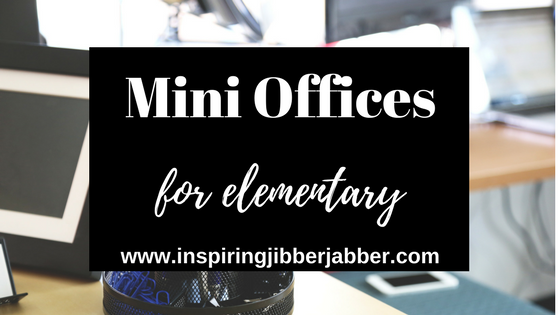 Using Mini Offices For Elementary