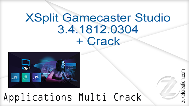 XSplit Gamecaster Studio 3.4.1812.0304 + Crack   |  101 MB
