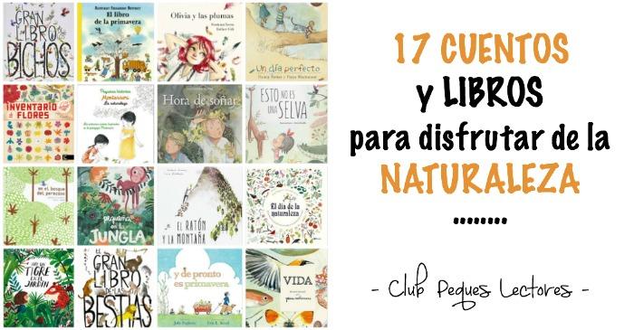 http://www.clubpequeslectores.com/2017/06/cuentos-libros-infantiles-naturaleza-primavera.html