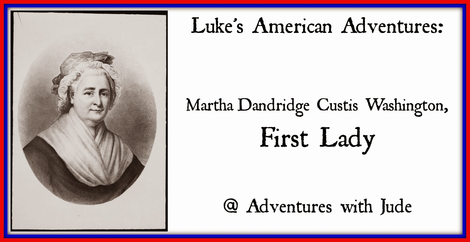 Martha Dandridge Custis Washington First Lady