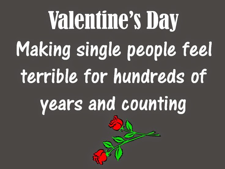 Quotes About Being Single On Valentines Day Funny Social Media La