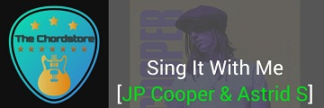 SING IT WITH ME Guitar Chords by | JP Cooper & Astrid S