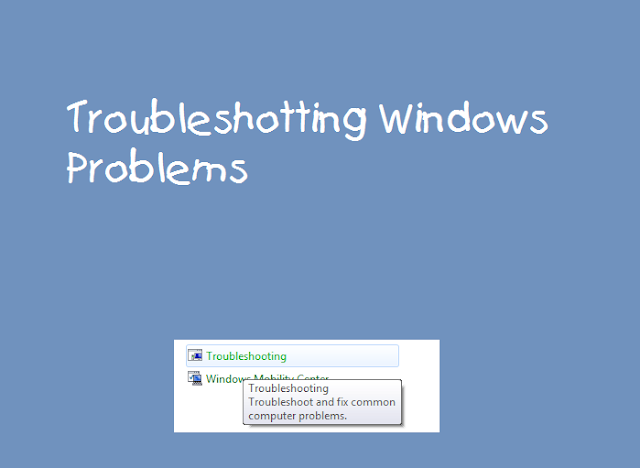How to Troubleshoot and Fix Your General Problems on Windows