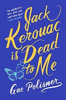 Book Review and GIVEAWAY: Jack Kerouac is Dead to Me, by Gae Polisner {ends 4/21}