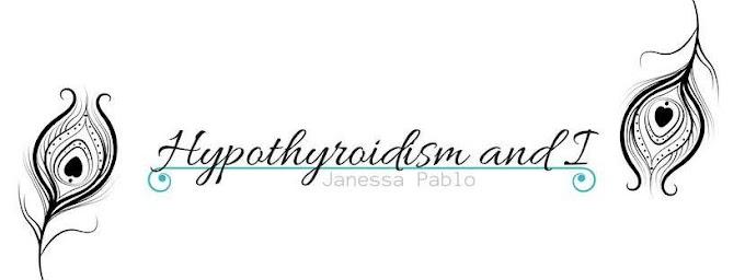 Hypothyroidism and I
