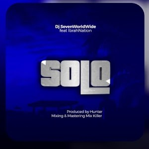Download new Audio by Dj Seven ft Ibrahnation - Solo