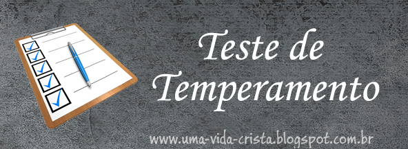 Teste de Temperamento - Blog Uma Vida Cristã