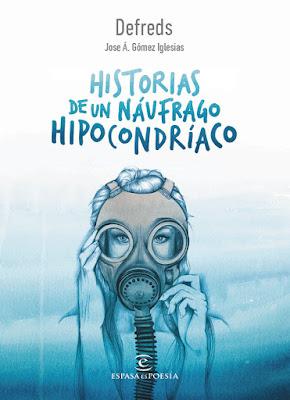 LIBRO - Historias de un náufrago hipocondríaco Defreds | José A. Gómez Iglesias  (Espasa - 3 octubre 2017)   Poesia | COMPRAR ESTE LIBRO EN AMAZON ESPAÑA
