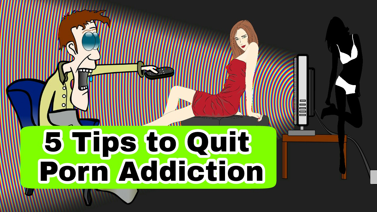 5 Tips to Quit Porn Watching Addiction - quit porn