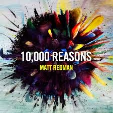 10,000 Reasons Matt Redman Christian Gospel Lyrics