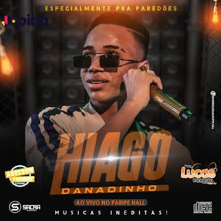 HIAGO DANADINHO - CD AO VIVO NO PARIPE HALL 2019