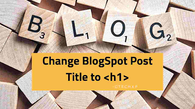 how to add h1 tag in blogger, h1 tag seo, blogger h1 h2 h3, missing h1 tag in blogger, h1 tag on homepage, seo h1 tags best practices
