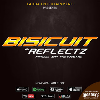 MUSIC: Reflectz - Biscuit (Prod.Psyrene)