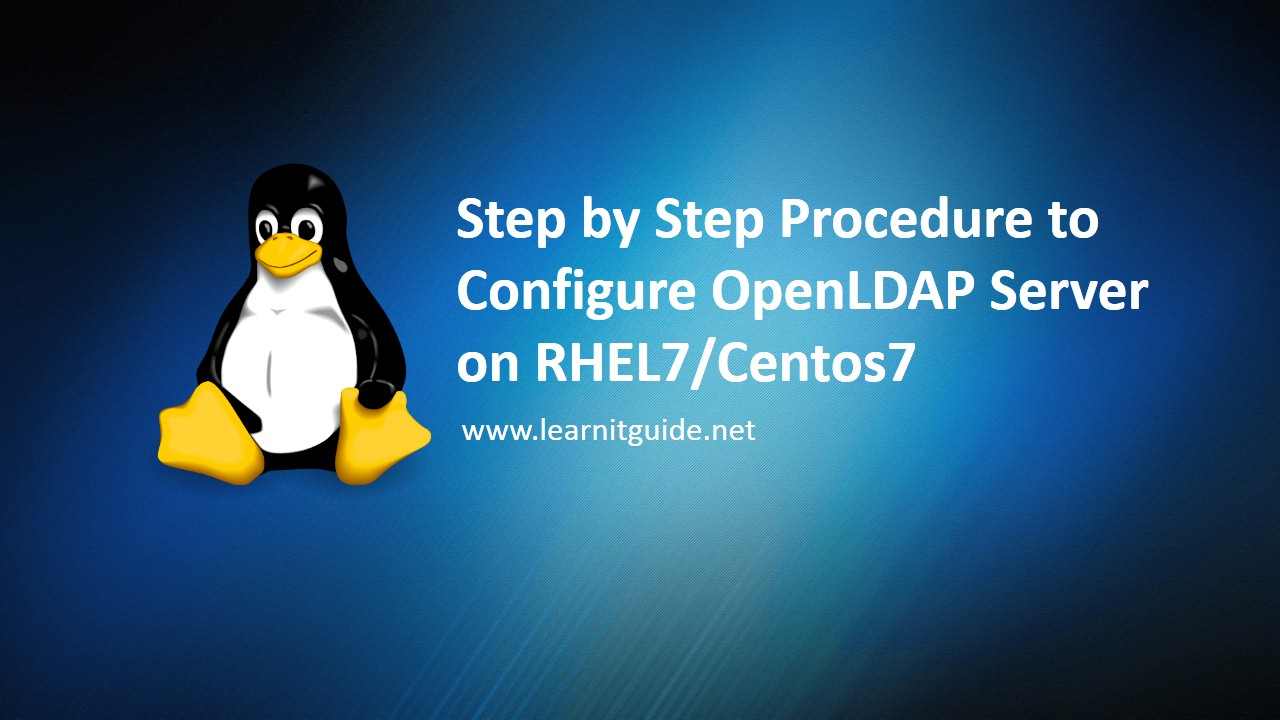 Step by Step OpenLDAP Server Configuration on RHEL7/Centos7