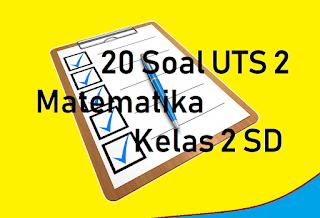 20-soal-uts-2-matematika-kelas-2-sd