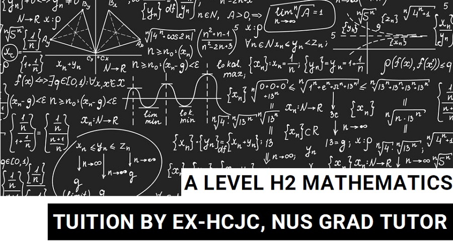 A Level H2 Maths Tuition By Ex-HCJC and NUS Grad Tutor