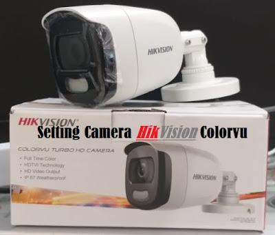 Cara setting camera hikvision Colorvu