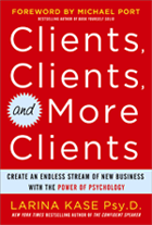 Clients, Clients, and More Clients by Larina Kase