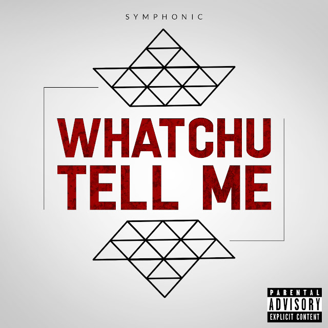 "Symphonic Releases New Song, ""Whatchu Tell Me"""