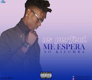 BAIXAR MP3    NS Perfect - Me Espera    2018