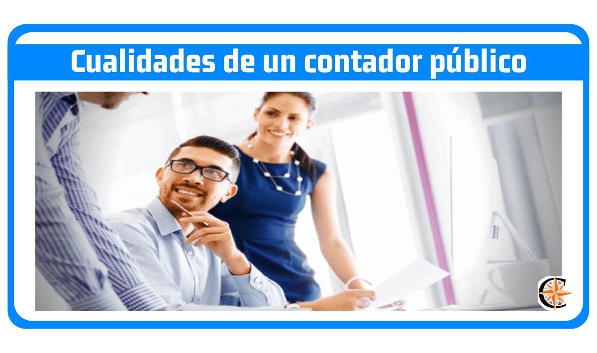¿Cuáles son las cualidades de un contador público?