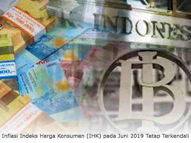 Inflasi Indeks Harga Konsumen (IHK) pada Juni 2019 Tetap Terkendali