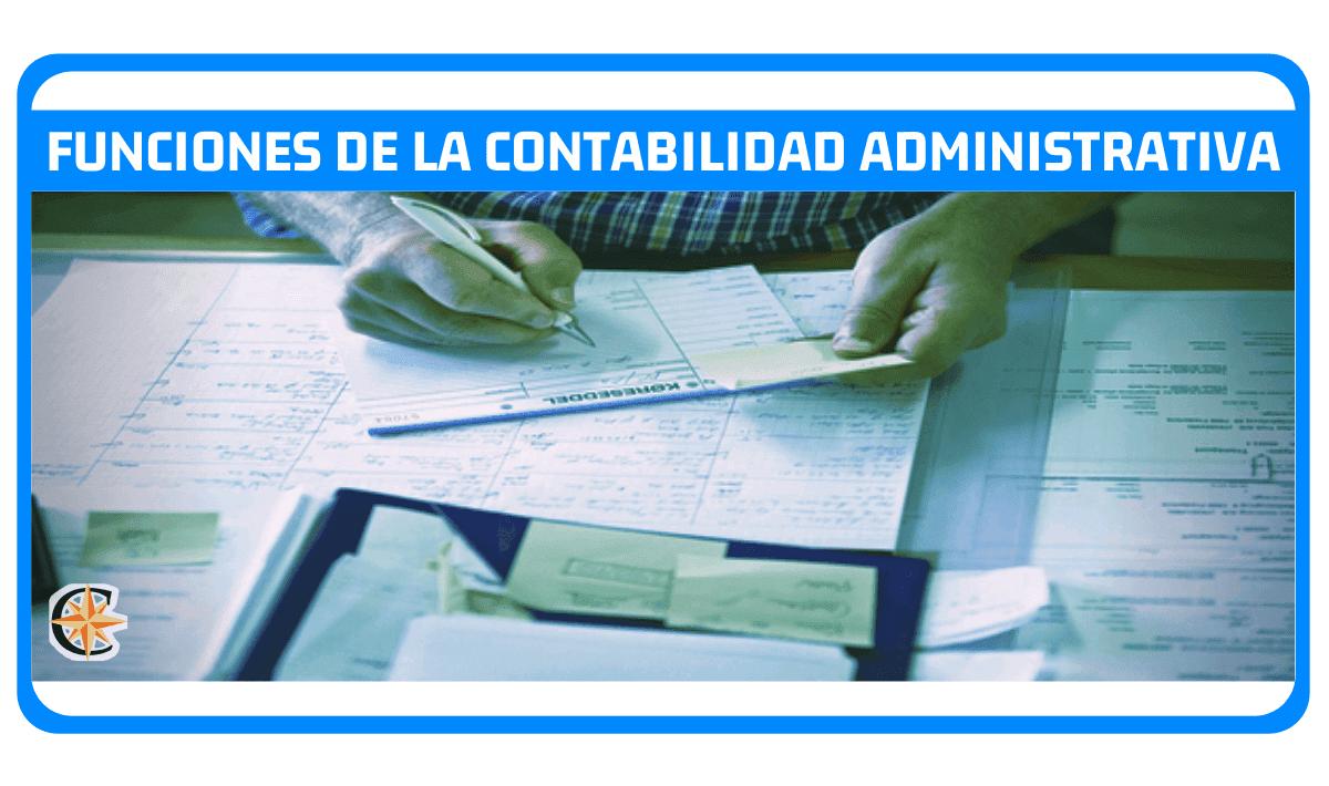 Funciones de la Contabilidad Administrativa