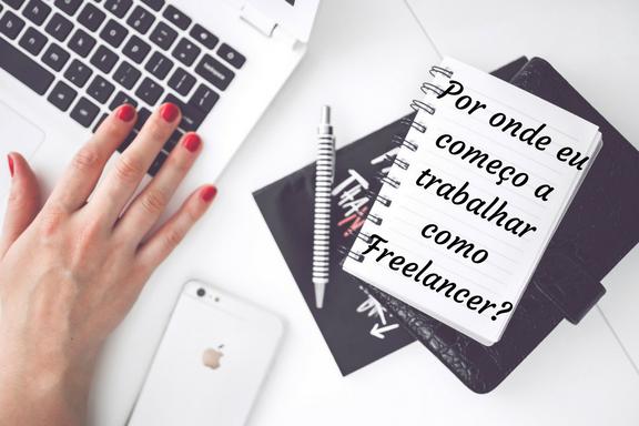 Por onde eu começo a trabalhar como Freelancer?