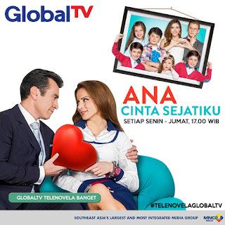 Sinopsis Ana Cinta Sejatiku Global TV