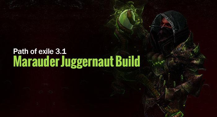 Path of exile 3 1 Marauder Juggernaut Build