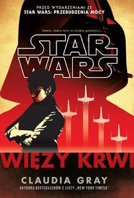 Zapowiedź powieści Star Wars: Więzy krwi Claudii Gray