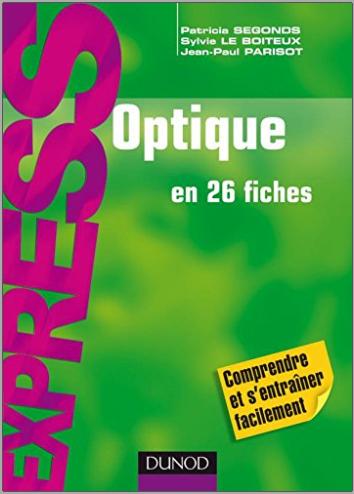 Livre : Optique en 26 fiches, Comprendre et s'entraîner facilement - Patricia Segonds