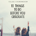 Ten Things To Do Before You Graduate