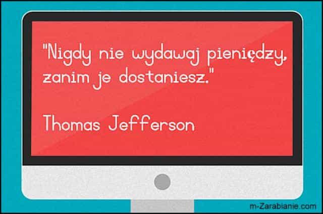 Thomas Jefferson, cytaty o oszczędzaniu i pieniądzach.