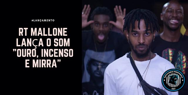 """RT Mallone lança o som """"Ouro, Incenso e Mirra"""""""