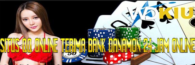 SITUS QQ ONLINE TERIMA BANK DANAMON 24 JAM ONLINE