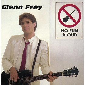 Album cover of No Fun Aloud by Glenn Frey.