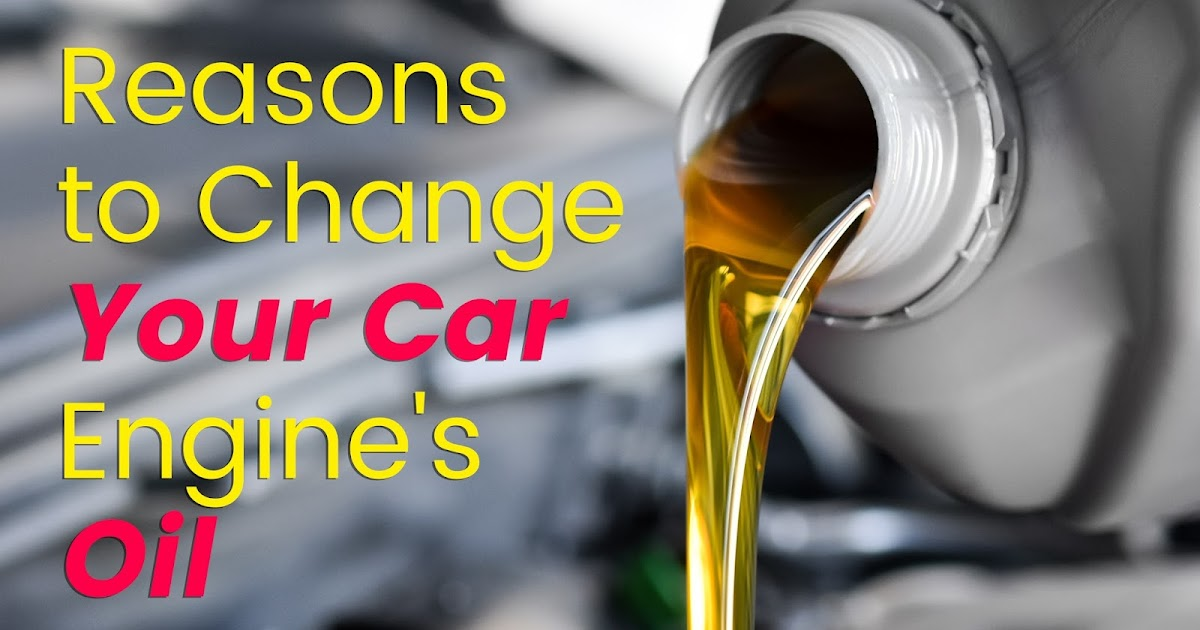 Top 5 Reasons to Change Your Car Engine's Oil
