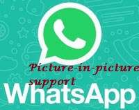 whatsApp-picture-in-picture support